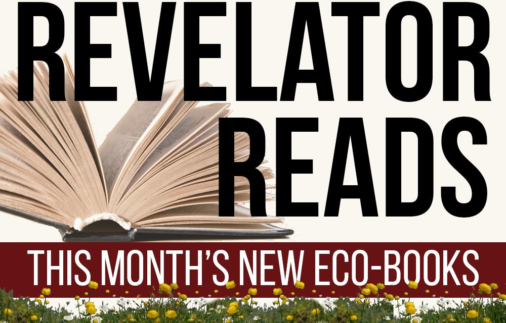 January's New Environmental Books (The Revelator)
