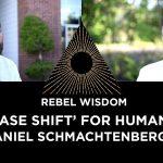Humanity's Phase Shift: Interview with Daniel Schmachtenberger