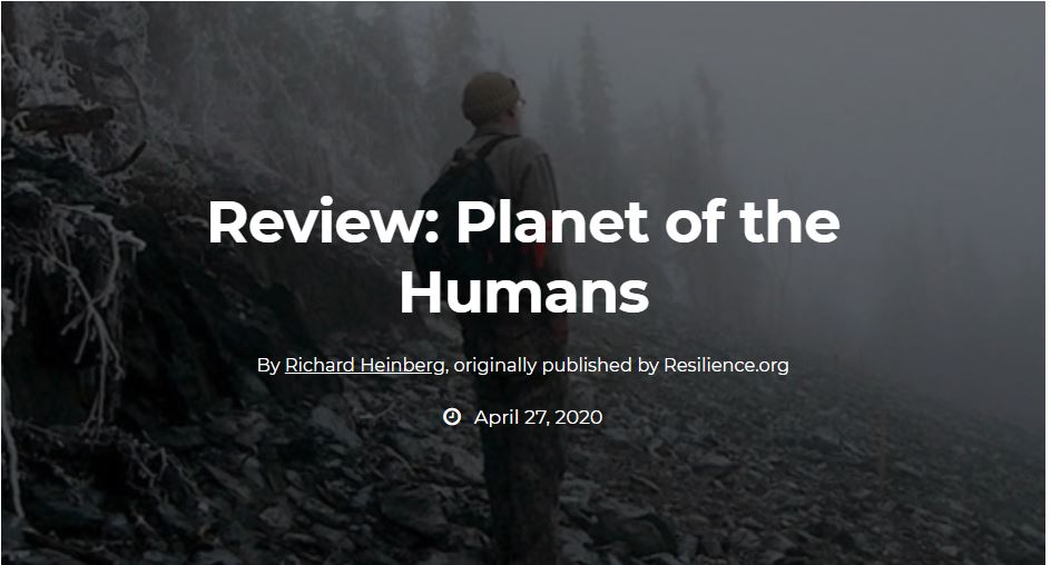 Planet of the Humans: Review by Richard Heinberg