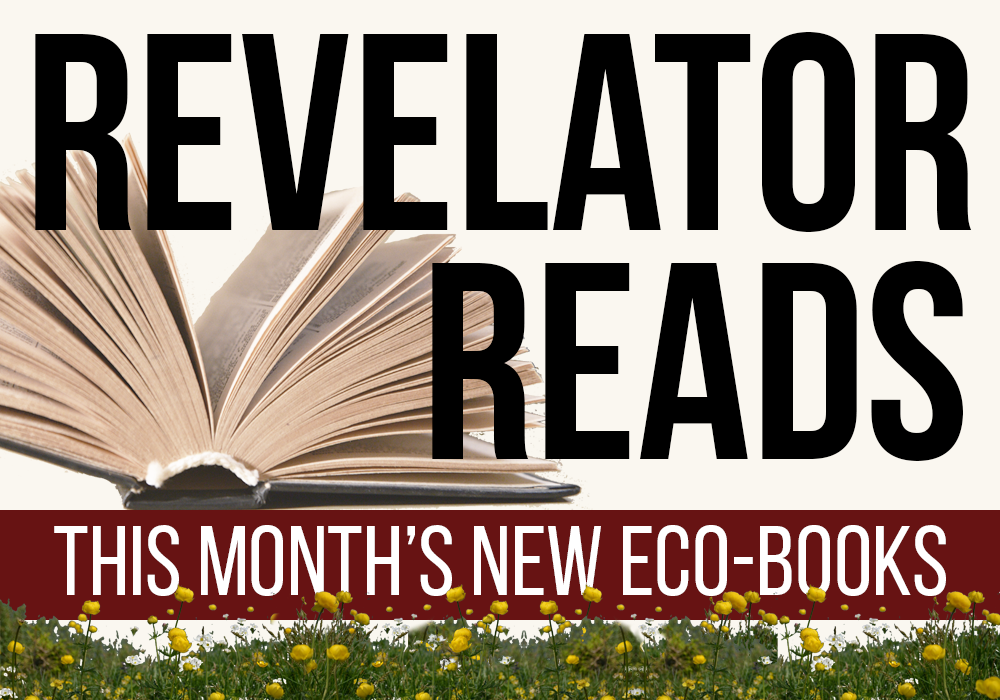 16 Essential Books About Environmental Justice, Racism and Activism [The Revelator]