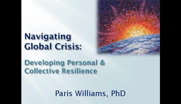 Navigating Global Crisis: Developing Personal and Collective Resilience [A Recorded Webinar]