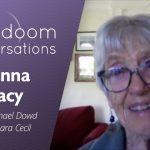 Joanna Macy: Post-doom with Michael Dowd and Barbara Cecil